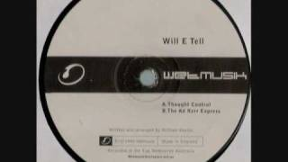Wet Musik - Wet001 (Side A) Will E Tell - Thought Control