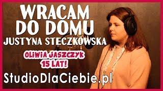 Wracam do domu - Justyna Steczkowska (cover by Oliwia Jaszczyk) #1478