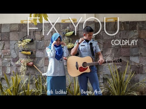 FIX YOU - Coldplay (cover) Bagus Ardi Ft. Arih Izdihar