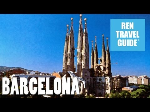 Barcalona - Spain - Ren Travel Guide Travel Video