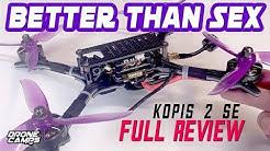 BETTER THAN SEX - Holybro Kopis 2 SE - IN DEPTH | FULL REVIEW