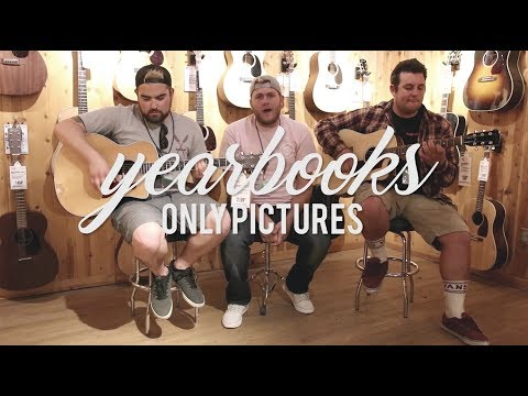 Yearbooks - Only Pictures (Acoustic)