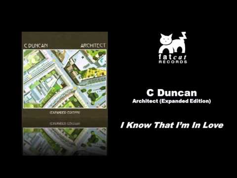 C Duncan - I Know That I'm in Love [Architect - Expanded Edition]