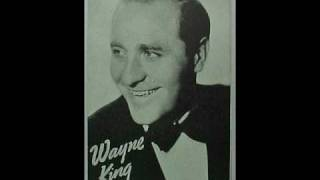 Wayne King - Dream A Little Dream Of Me, 1931