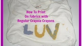 How to stencil on your T- shirt / How To Print On Fabrics with Regular Crayola Crayons