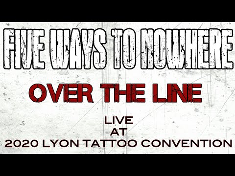 FIVE WAYS TO NOWHERE - Over The Line  (Live @ 2020 Lyon Tattoo Convention)
