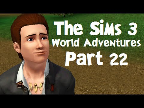Let's Play: The Sims 3 World Adventures - (Part 22) - The Secret Garden