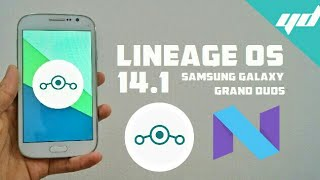 Install Lineage OS 14.1 on Samsung Galaxy Grand Duos i9082/i9082L | Android Nougat 7.1