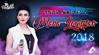 Aynur Nebiyeva - Mene Layiqsen / 2018 /  yeni
