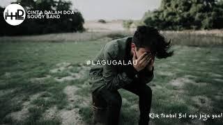 LAGU POP INDONESIA TERBARU SOUQY BAND CINTA DALAM DO'A