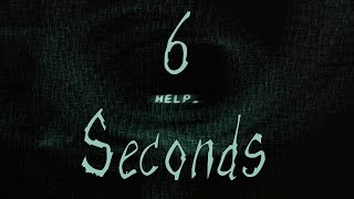"""6 Seconds"" Creepypasta"