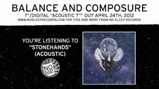 "Balance and Composure ""Stonehands"" (Acoustic) from ""Acoustic 7"""" out April 24th, 2012"