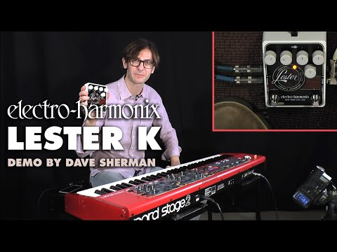 Electro-Harmonix Lester K Stereo Rotary Speaker with Dave Sherman