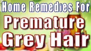 HOME REMEDIES FOR PREMATURE GREY HAIR II असमायिक सफ़ेद बालो का घरेलु उपचार II
