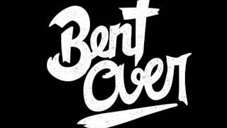 Bent Over  - Nowy dzień