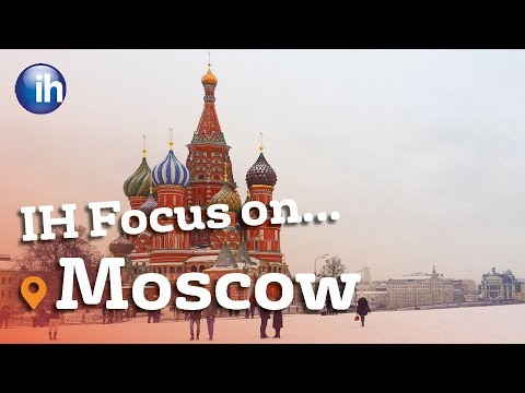IH Focus on... Moscow