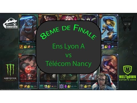 8ème de Finale:  Ens Lyon A vs Télécom Nancy . BO3: Match n°2