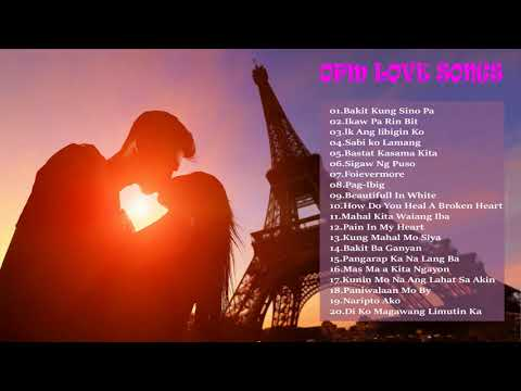 Best OPM Nonstop Love Songs Collection 2018  -The Greatest Hits OPM Tagalog Love Songs Playlist