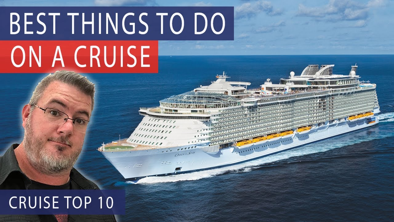 TOP 10 BEST THINGS TO DO ON A CRUISE