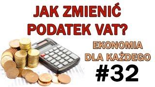 Jak zmienić podatek VAT? - Ekonomia dla każdego #32