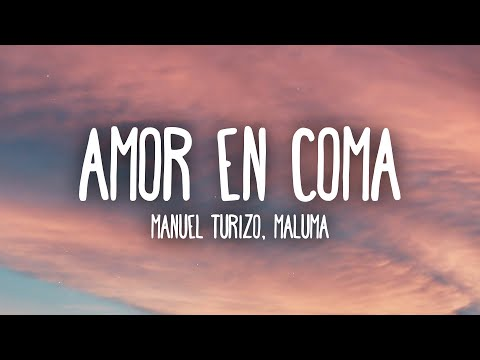 Manuel Turizo & Maluma –  Amor En Coma (Letra/Lyrics)