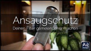 SO MACHST DU DEINEN FILTER GARNELENSICHER | Ansaugschutz anbringen | AquaOwner