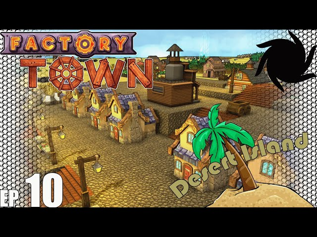 Factory Town Desert Island - E10 - Train Station Ideas