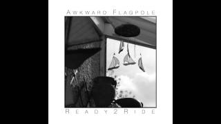 Awkward Flagpole - Ready 2 Ride