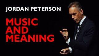 Jordan Peterson: How Music Conveys Fundamental Meaning