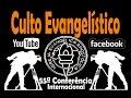 Igreja Evangélica Apostólica 55ª Conferência Culto Evangelístico ( YouTube )