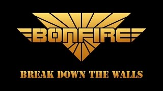 Watch Bonfire Break Down The Walls video