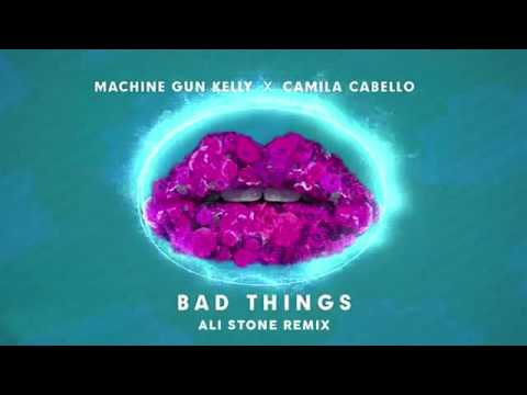 Machine Gun Kelly x Camila Cabello - Bad Things (Ali Stone Remix).