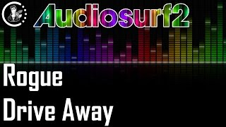 Rogue Drive Away Audiosurf 2 Ninja
