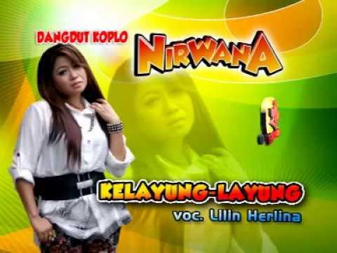 KELAYUNG LAYUNG-DANGDUT KOPLO NIRWANA-LILIN HERLINA