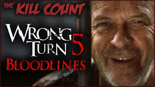 Wrong Turn 5: Bloodlines (2012) KILL COUNT