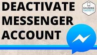 How To Deactivate Facebook Messenger Account - iPhone & Android