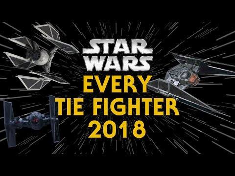 Every TIE Fighter Type and Variant in Star Wars Canon (2018)