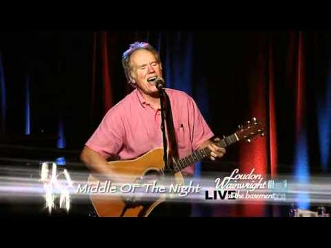 Loudon Wainwright - White Winos / Middle of the Night