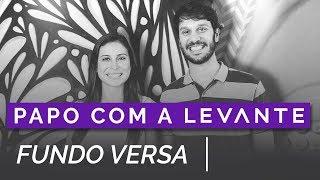 Baixar Papo Com a Levante - Luiz Alves