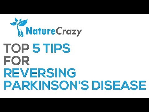 Nature Crazy's Top 5 Tips For Reversing Parkinson's Disease