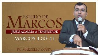 Jesus acalma a tempestade - Pr Marcello Costa