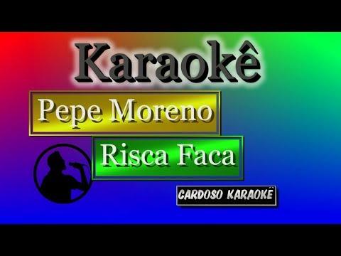 Karaoke Pepe Moreno Risca Faca