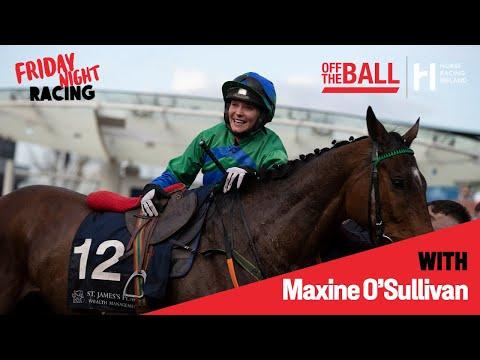 Maxine O'Sullivan on Friday Night Racing