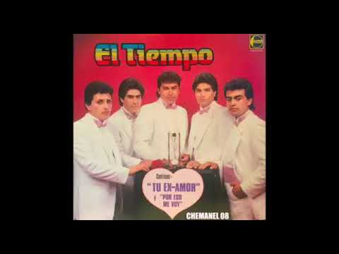 """GRUPO EL TIEMPO """"TU EX AMOR/POR ESO ME VOY"""" ÁLBUM COMPLETO DE 1986 (CHEMANEL)"""