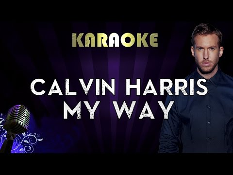Calvin Harris - My Way   Official Karaoke Instrumental Lyrics Cover Sing Along