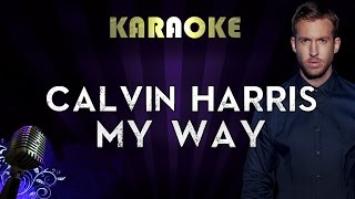 Calvin Harris - My Way | Official Karaoke Instrumental Lyrics Cover Sing Along