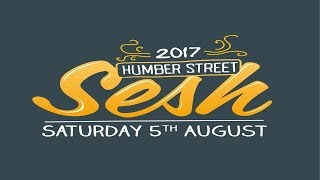 Humber Street Sesh 2017 Official Video