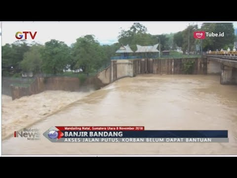 Banjir Bandang di Mandailing Natal, Jalan Lintas Sumatera Putus - BIM 08/11