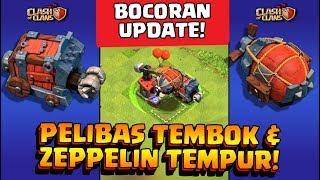 BOCORAN UPDATE! || Cara Pakai PELIBAS TEMBOK dan ZEPPELIN TEMPUR || Coc Indonesia