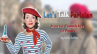 How to kiss like the French